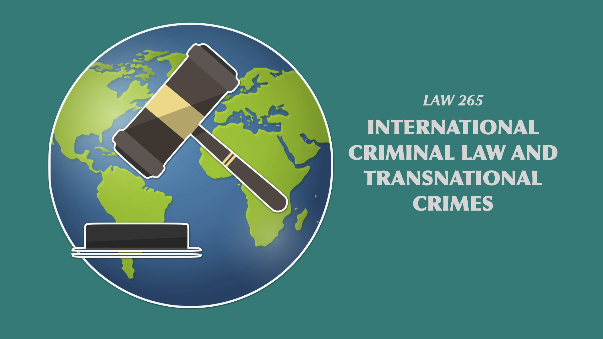Law 265 - International Criminal Law and Transnational Crimes AY 2021-2022 (Te)